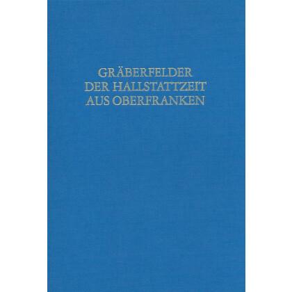 Gräberfelder der Hallstattzeit aus Oberfranken