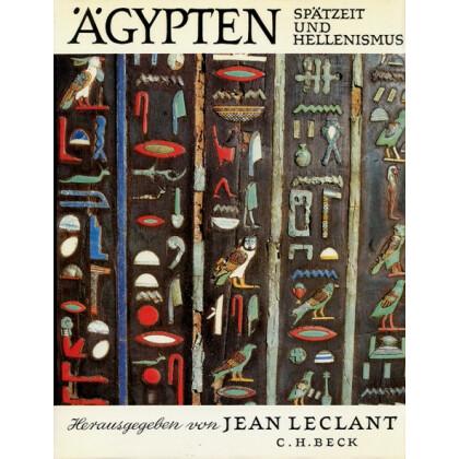 Ägypten - Dritter Band - Spätzeit und Hellenismus 1070 v. Chr. bis 4. Jahrhundert n. Chr.