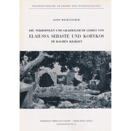 Die Nekropolen und Grabmäler im Gebiet von Elaiussa Sebaste und Korykos im rauen Kilikien