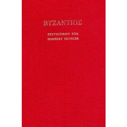 Byzantioe. Festschrift für Herbert Hunger zum 70. Geburtstag.