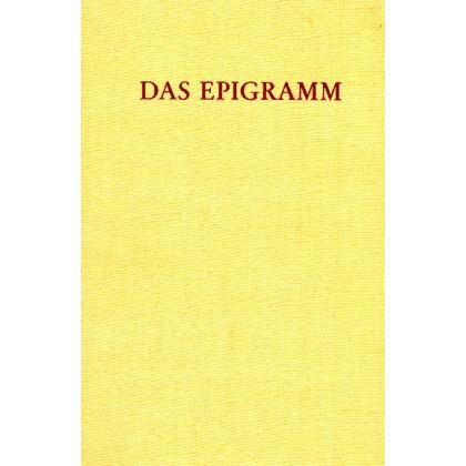 Das Epigramm. Zur Geschichte eine Inschriftlichen und literarischen Gattung