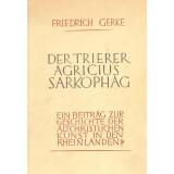 Gerke, Friedrich: Der Trierer Agricius Sarkophag