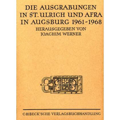 Die Ausgrabungen in St. Ulrich und Afra in Augsburg 1961 - 1968, 2 Bände