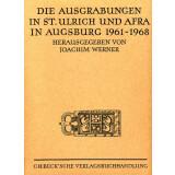 Die Ausgrabungen in St. Ulrich und Afra in Augsburg 1961...