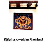 Küferhandwerk im Rheinland