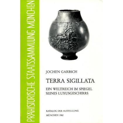 Terra Sigillata - Ein Weltreich im Spiegel seines Luxusgeschirrs