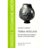 Terra Sigillata - Ein Weltreich im Spiegel seines...