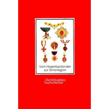 Vom Hosenbandorden zur Ehrenlegion - Die historischen Ritter- und Verdienstorden Europas