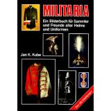 Militaria - Ein Bilderbuch für Sammler und Freunde...