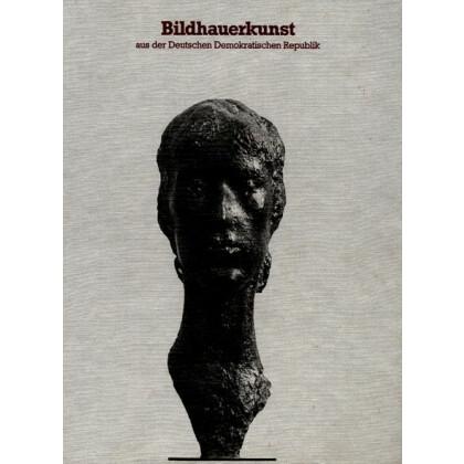 Bildhauerkunst aus der Deutschen Demokratischen Republik