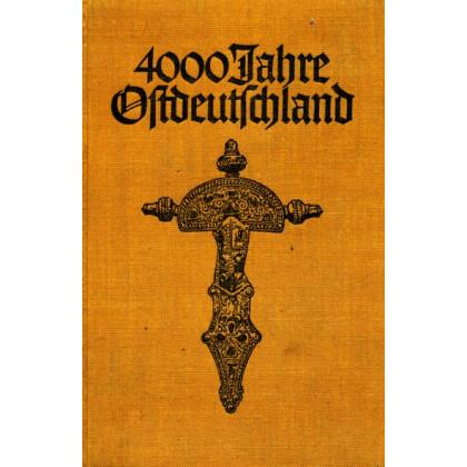 4000 Jahre Ostdeutschland - Die Vor- und Frühgeschichte Ostdeutschlands