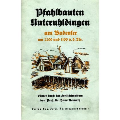 Reinerth, Hans: Pfahlbauten Unteruldingen am Bodensee um 2200 und 1100 v.d. Ztr.