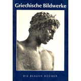 Griechische Bildwerke. Die Blauen Bücher.
