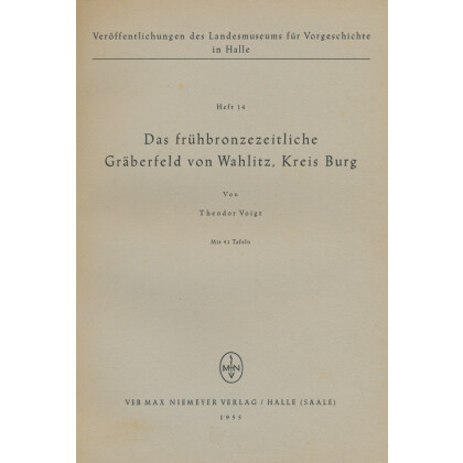 Das frühbronzezeitliche Gräberfeld von Wahlitz, Kreis Burg