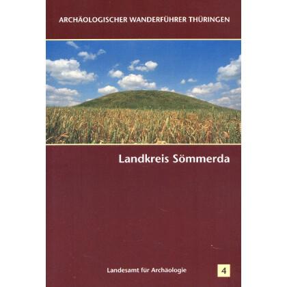 Archäologischer Wanderführer Thüringen, Heft 4: Landkreis Sömmerda