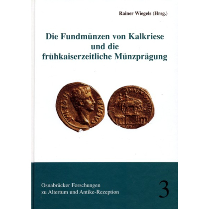 Die Fundmünzen von Kalkriese und die frühkaiserzeitliche Münzprägung