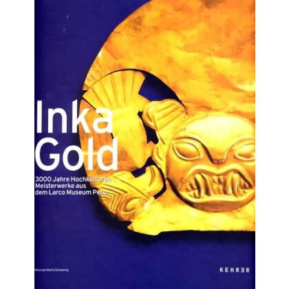 Inka Gold - 3000 Jahre Hochkulturen