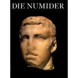 Die Numider - Reiter und Könige nördlich der...