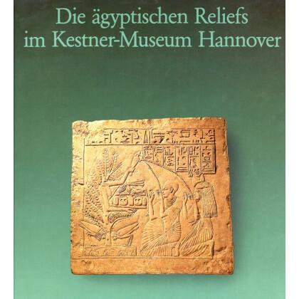 Die ägyptischen Reliefs im Kestner - Museum Hannover