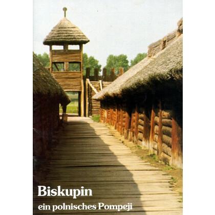 Biskupin ein polnisches Pompeji. Eine Ausstellung des Archäologischen Museum Warschau