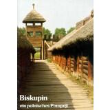 Biskupin ein polnisches Pompeji. Eine Ausstellung des...