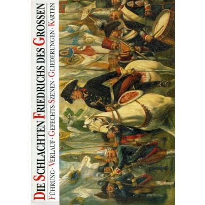 Die Schlachten Friedrichs des Großen