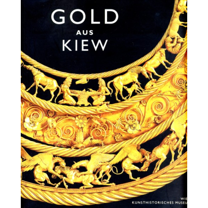 Gold aus Kiew - 170 Meisterwerke aus der Schatzkammer der Ukraine