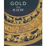 Gold aus Kiew - 170 Meisterwerke aus der Schatzkammer der...