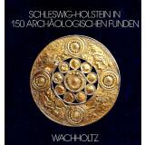 Schleswig Holstein in 150 archäologischen Funden