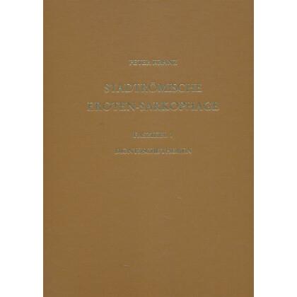 Eroten-Sarkophage. Erster Faszikel. Dionysische Themen mit Ausnahme der Weinlese- und Ernteszenen