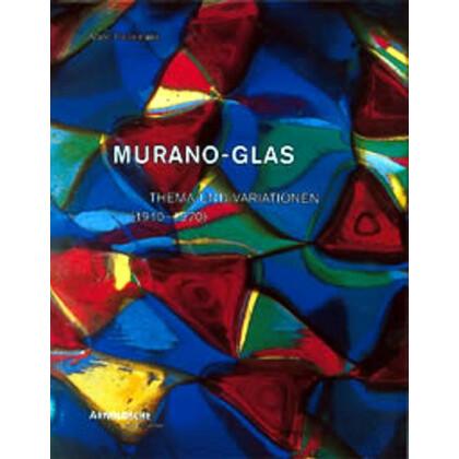 MURANO-GLAS 1910-1970. Thema und Variationen