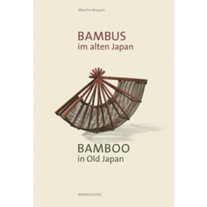 Bambus im alten Japan - Kunst und Kultur an der Schwelle zur Moderne