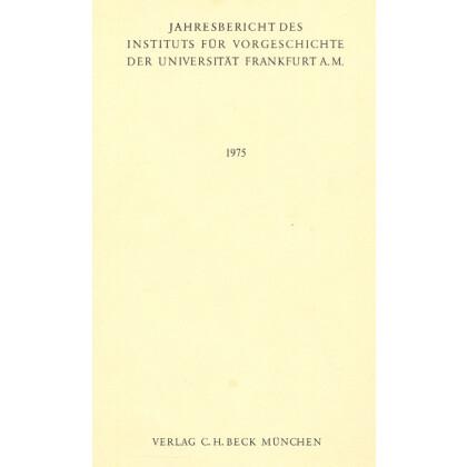 Jahresbericht des Instituts für Vorgeschichte der Universität Frankfurt am Main 1975