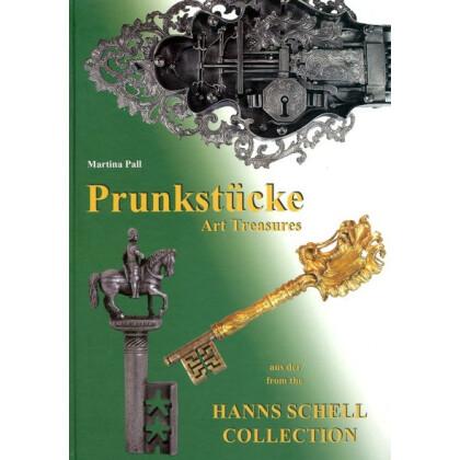 Prunkstücke Schlüssel, Schlösser, Kästchen und Beschläge aus der Hans Schell Collection