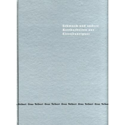 Schmuck und andere Kostbarkeiten aus Eisenguss. Eisenguss aus der Hans Schell Collection, Ausstellung 2003