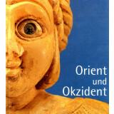 Orient und Okzident - Kulturelle Wurzeln Alteuropas 7000...