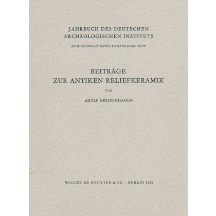 Greifenhagen, Adolf: Beiträge zur antiken Reliefkeramik