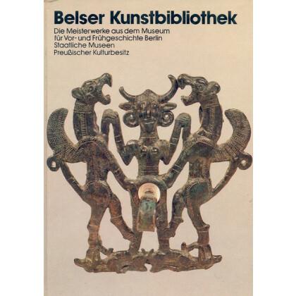Die Meisterwerke aus dem Museum für vor- und Frühgeschichte Berlin