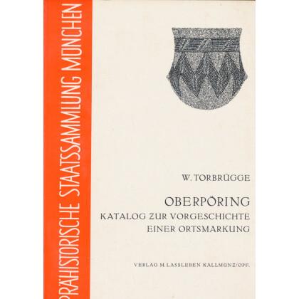 Oberpöring - Katalog zur Vorgeschichte einer Ostmarkung