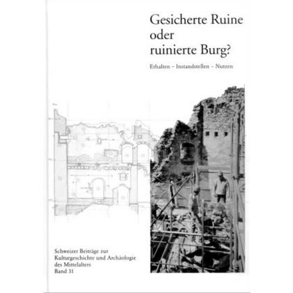 Gesicherte Ruine oder ruinierte Burg