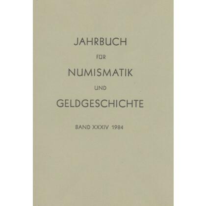 Jahrbuch für Numismatik und Geldgeschichte. Band XXXIV, 1984