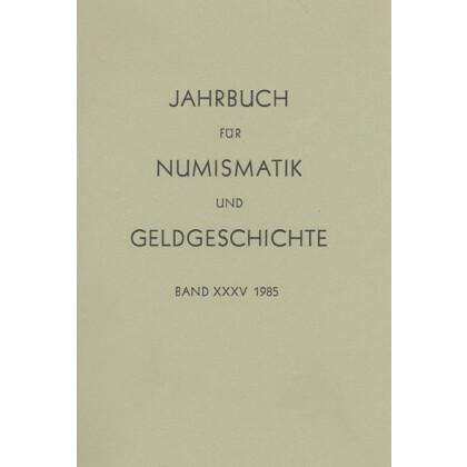 Jahrbuch für Numismatik und Geldgeschichte. Band XXXV, 1985