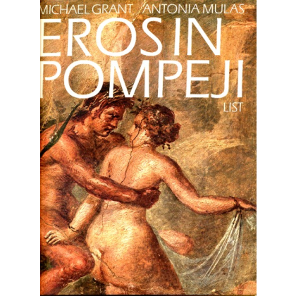 Eros in Pompeji - Das Geheimkabinett des Museums von Neapel