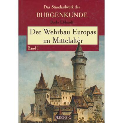 Der Wehrbau in Europa - Das Standartwerk der Burgenkunde. 3 Bände