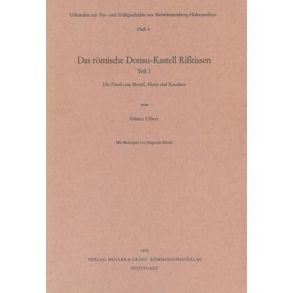 Das römische Donau-Kastell Rißtissen, Teil 1. Die Funde aus Metall, Horn und Knochen