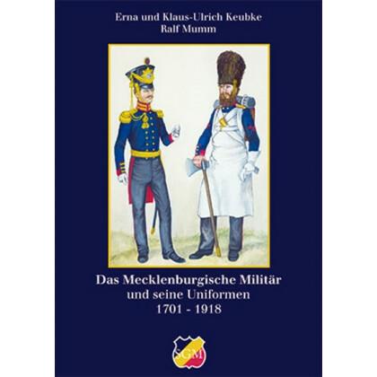 Das Mecklenburger Militär und seine Uniformen 1701 - 1918