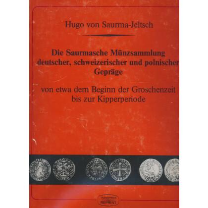Die Saurmasche Münzsammlung deutscher, schweizerischer und polnischer Gepräge