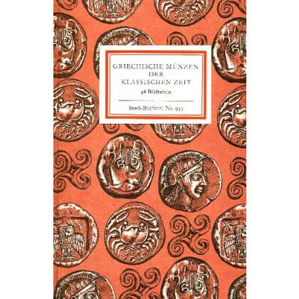 Griechische Münzen der Klassischen Zeit. Insel - Bücherei Nr. 955