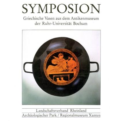 Symposion Griechische Vasen aus dem Antikenmuseum der Ruhr- Universität Bochum