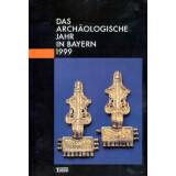 Das archäologische Jahr in Bayern, Jahrbuch 1999